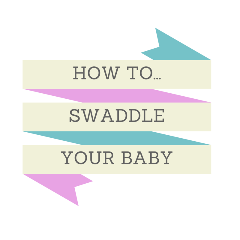 How To Swaddle Your Baby Project Māmā