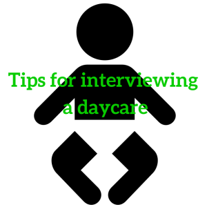 Tips for interviewing a daycare